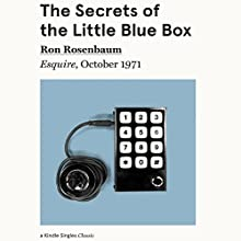 The Secrets of the Little Blue Box: Esquire, October 1971 Audiobook by Ron Rosenbaum Narrated by LJ Ganser