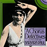A Chorus of Detectives: Opera Mystery, Book 3 (       UNABRIDGED) by Barbara Paul Narrated by Chris Kayser
