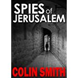 Spies of Jerusalemby Colin Smith
