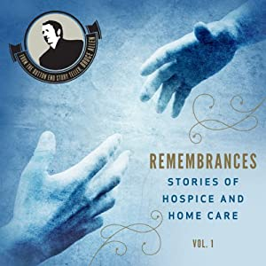 Remembrances, Stories of Hospice and Home Care., Vol 1 Audiobook