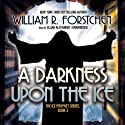 A Darkness upon the Ice (       UNABRIDGED) by William R. Forstchen Narrated by Elijah Alexander