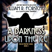A Darkness upon the Ice | [William R. Forstchen]