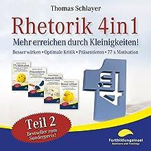 Rhetorik 4in1 - Teil 2: Mehr erreichen durch Kleinigkeiten (Besser wirken, Optimale Kritik, Präsentieren, 77 x Motivation) Hörbuch von Thomas Schlayer Gesprochen von: Ralph Wagner
