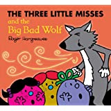 Three Little Misses and the Big Bad Wolf (Mr. Men Little Miss)
