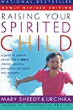 Raising Your Spirited Child: A Guide for Parents Whose Child Is More Intense, Sensitive, Perceptive, Persistent, And Energetic (0060739665) by Kurcinka, Mary Sheedy