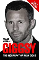 Giggsy - The Biography of Ryan Giggs