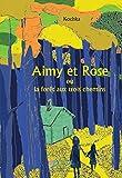 Aimy et Rose ou La forêt des trois chemins
