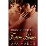 Fortune Hunter: Brook Street, Book 2 (       UNABRIDGED) by Ava March Narrated by Charlie Belmont