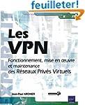 Les VPN - Fonctionnement, mise en oeu...