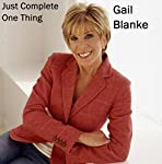 Monday Morning Motivators: Just Complete One Thing | Gail Blanke