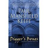 Digger's Bones ~ Paul Mansfield Keefe