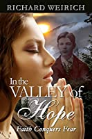 In the Valley of Hope: Faith Conquers Fear