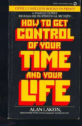 How to Get Control of Your Time and Your Life, Alan Lakein