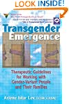 Transgender Emergence: Therapeutic Gu...