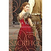 Sacrifice: The Legacy Trilogy, Book 3 | Cayla Kluver