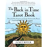 The Back in Time Tarot Book: Picture the Past, Experience the Cards, Understand the Present ~ Janet Boyer