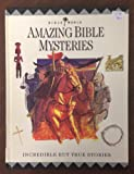 Amazing Bible Mysteries: Incredible but True Stories (Bible World) (0785279091) by Drane, John William