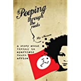 Peeping Through the Reeds: A story about living in apartheid South Africaby Musuva