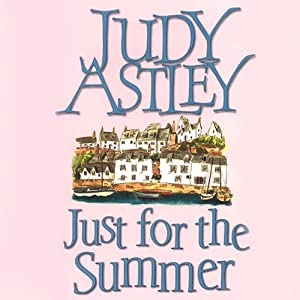 Just For The Summer | [Judy Astley]