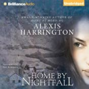 Home by Nightfall | [Alexis Harrington]