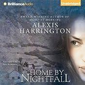 Home by Nightfall | [Alexis Harrington]