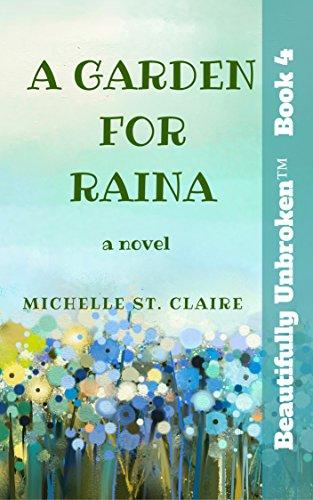 a-garden-for-raina-beautifully-unbroken-tm-book-4-english-edition