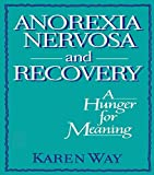 img - for Anorexia Nervosa and Recovery: A Hunger for Meaning (Haworth Women's Studies) book / textbook / text book