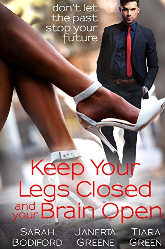 Sarah Bodiford - Keep your legs closed and your brain open: don't let the past stop your future (English Edition)