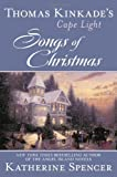 Thomas Kinkade's Cape Light: Songs of Christmas (0425255697) by Spencer, Katherine