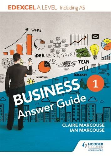Edexcel Business A Level Year 1: Answer guide: Including AS