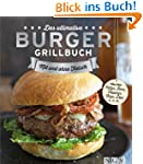Das ultimative Burger-Grillbuch: Die...