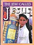 The Jew Called Jesus