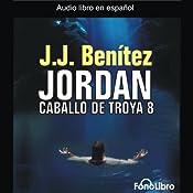 Jordan: Caballo De Troya 8 [Jordan: Trojan Horse 8] | J. J. Benitez
