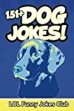 151+ Dog Jokes: Funny Dog Jokes