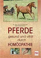 Pferde gesund und vital durch Homöopathie von Müller Rüschlikon