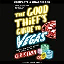 The Good Thief's Guide to Vegas: Good Thief Mysteries, Book 3 (Unabridged) (       UNABRIDGED) by Chris Ewan Narrated by Simon Vance