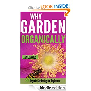 Why Garden Organically: Organic Gardening for Beginners