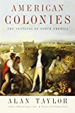American Colonies: The Settling of North America (The Penguin History of the United States, Volume1) (Hist of the USA) (0142002100) by Taylor, Alan