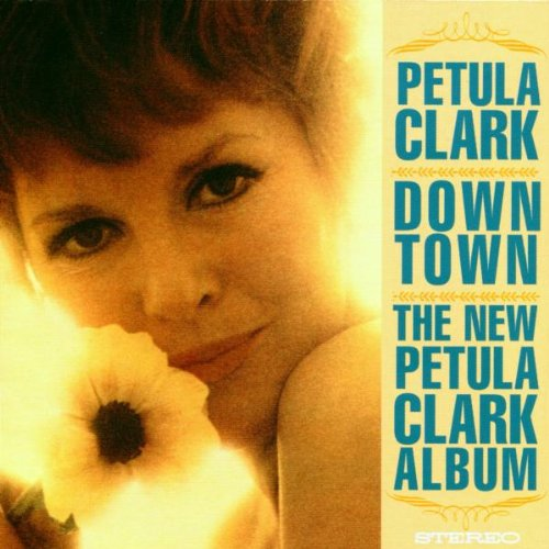 Downtown / The New Petula Clark Album: I Know a Place