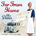 Far From Home (       UNABRIDGED) by Ellie Dean Narrated by Julie Maisey