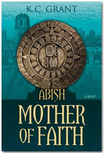 Abish - Mother of Faith, K. C. Grant
