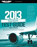 "Powerplant Test Guide 2013: Study & Prepare The ""Fast-Track"" to Study for and Pass the FAA Aviation Maintenance Technician (AMT) Powerplant Knowledge Exam (Fast Track series)"