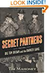 Secret Partners: Big Tom Brown and th...