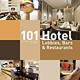 101 Hotel-Lobbies, Bars & Restaurants