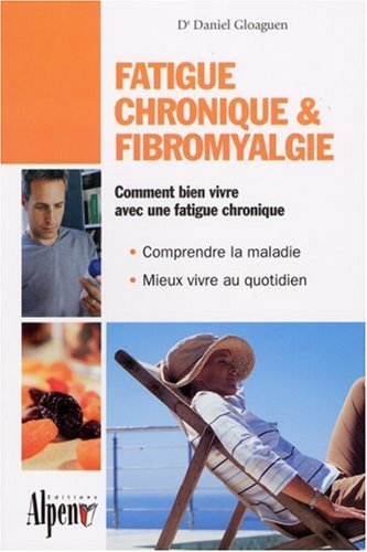 livre fatigue chronique fibromyalgie syndrome de fatigue chronique et fibromyalgie deux. Black Bedroom Furniture Sets. Home Design Ideas
