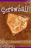 Screwball: An Ashley Clarke Novel (Screwball Series)
