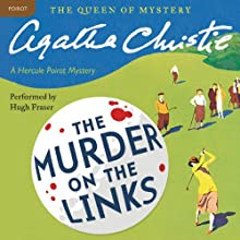 Murder on the Links: A Hercule Poirot Mystery (       UNABRIDGED) by Agatha Christie Narrated by Hugh Fraser