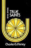 True Saints (0825426227) by Finney, Charles G.