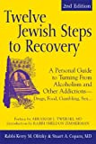 img - for Twelve Jewish Steps to Recovery, 2nd Editions: A Personal Guide to Turning From Alcoholism and Other Addictions-Drugs, Food, Gambling, Sex... (The Jewsih Lights Twelve Steps Series) book / textbook / text book