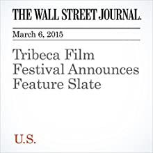 Tribeca Film Festival Announces Feature Slate (       UNABRIDGED) by Pia Catton Narrated by Ken Borgers